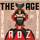the age of adz - sufjan stevens