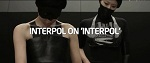 vidéo: le documentaire Interpol on Interpol par the Creators Project