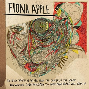 The idler wheel - Fiona Apple